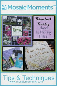 Throwback Tuesday Mosaic Moments Layout with Hand Lettered Title