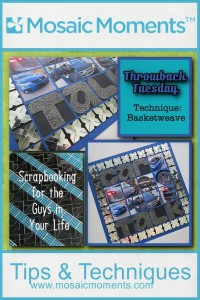 Basketweave: scrapbooking for the guys in your life