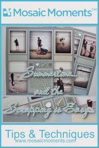 Summertime... and the Scrapping is Easy  Tips for Mosaic Moments Scrapbook Grids