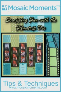 Mosaic Moments Scrapping fun with the Filmstrip Die creating layouts with multiple photo spots