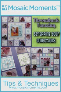 Mosaic Moments Throwback Tuesday Scrapping your Collections   Ideas for creating a layout that focus' on your favorite collections. featuring Daisy Set Die, Scallop dot die Set and Die Set A