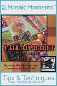 Fall Alphabet Scrapping by the Letters  Using the Alphabet and Cornerstone Leaf Dies
