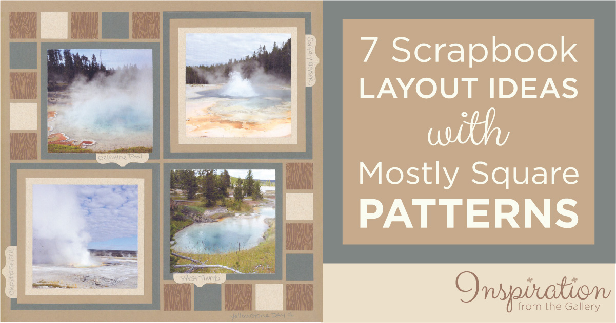 7 Scrapbook Layouts With Mostly Square Patterns