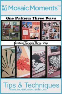 One Pattern Three Ways. Finishing Touches Three Ways from simple to more complex