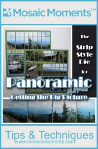 Mosaic Moments Panoramic Layouts The Big Picture using strip dies