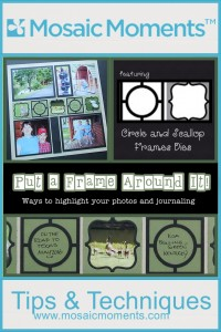MM Circle and Scallop Frames Dies Put a Frame Around It! ways to highlight your photos and journaling