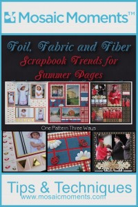 MM OTW Foil, Fabric and Fiber: Scrapbook Trends for Summer Layouts