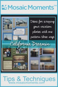 MM california Dreamin' Ideas for scrapping your vacation photos with One Pattern Three Ways