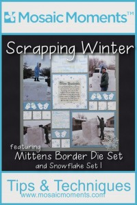 MM Scrapping Winter featuring Mittens Border Die Set and Snowflake Set 1