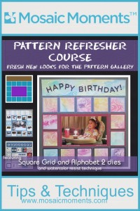 Mosaic Moments Refreshing the Pattern Gallery new ideas for favorite patterns. Featuring the Grid Square Dies