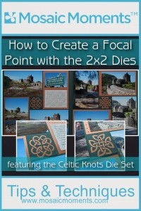 Mosaic Moments featuring the Celtic Knots Die set and Pattern #228