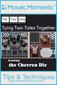 Mosaic Moments Tell Your Story: Tying Two Tales Together with Chevron Die Petal Pink Gird paper