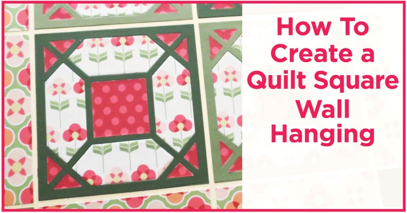 How To Create A Quilt Square Wall Hanging