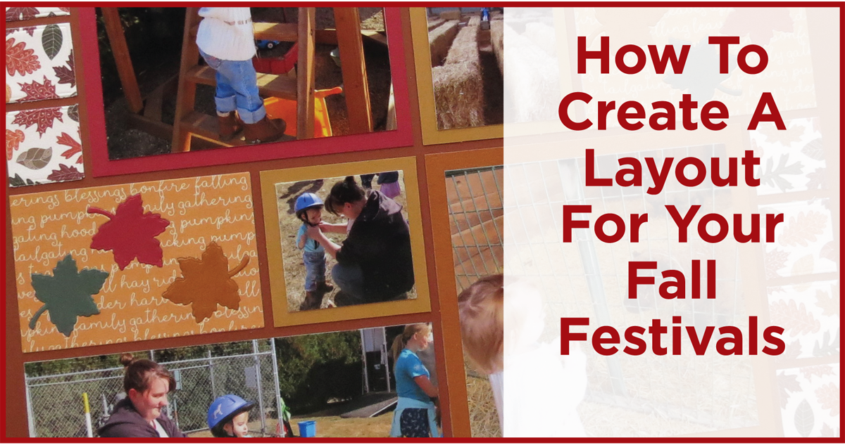 How To Create A Layout For Your Fall Festivals